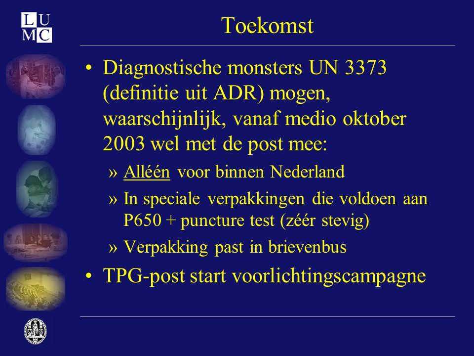 Toekomst •Diagnostische monsters UN 3373 (definitie uit ADR) mogen, waarschijnlijk, vanaf medio oktober 2003 wel met de post mee: »Alléén voor binnen