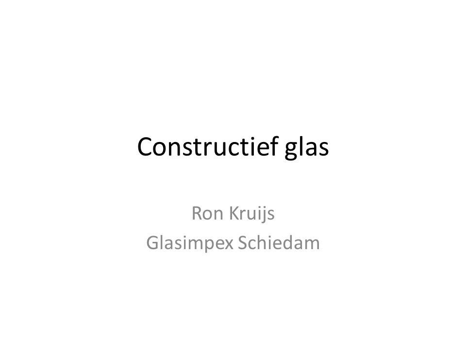 Constructief glas Ron Kruijs Glasimpex Schiedam