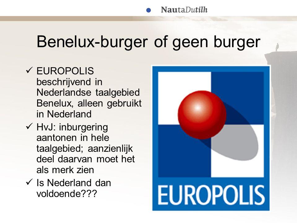 Benelux-burger of geen burger  EUROPOLIS beschrijvend in Nederlandse taalgebied Benelux, alleen gebruikt in Nederland  HvJ: inburgering aantonen in