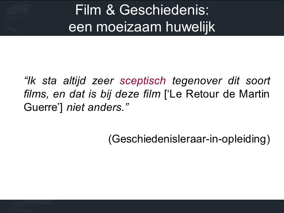 """""""Ik sta altijd zeer sceptisch tegenover dit soort films, en dat is bij deze film ['Le Retour de Martin Guerre'] niet anders."""" (Geschiedenisleraar-in-o"""