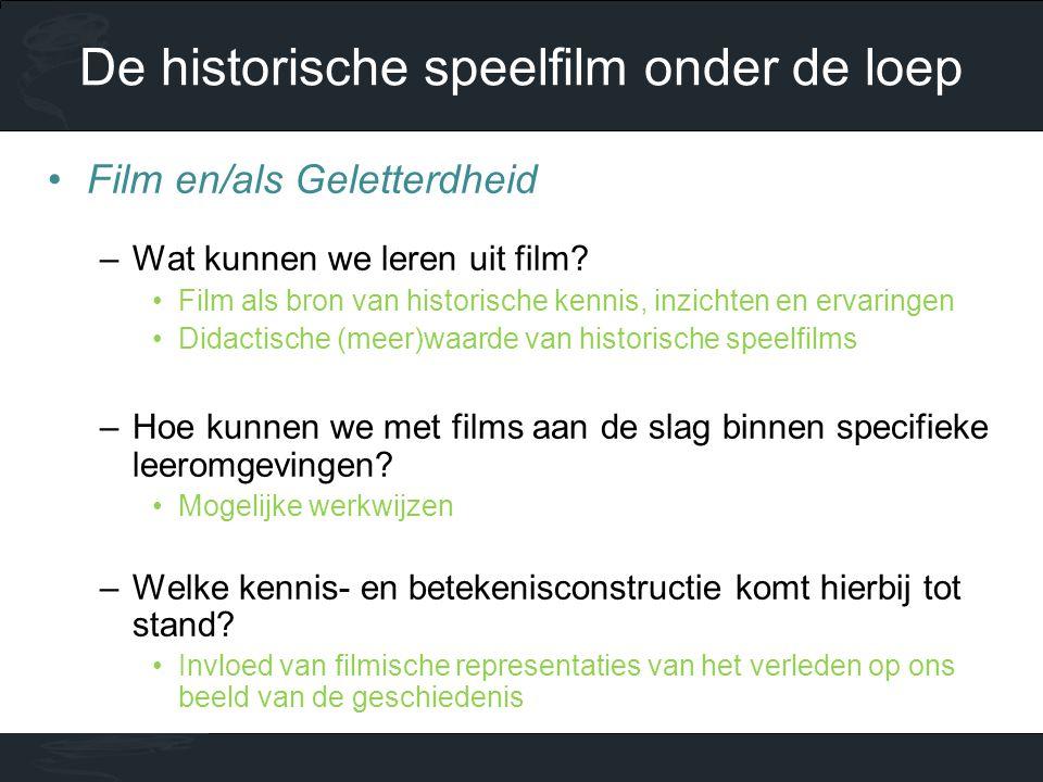 •Film en/als Geletterdheid –Wat kunnen we leren uit film? •Film als bron van historische kennis, inzichten en ervaringen •Didactische (meer)waarde van