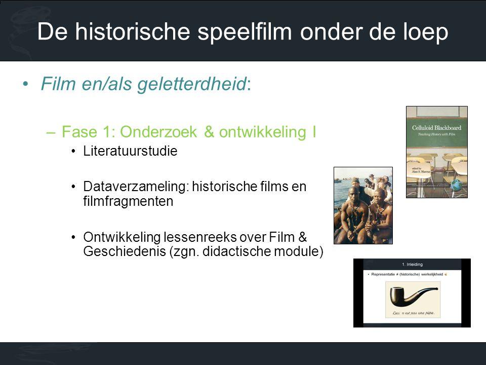 •Film en/als geletterdheid: –Fase 1: Onderzoek & ontwikkeling I •Literatuurstudie •Dataverzameling: historische films en filmfragmenten •Ontwikkeling lessenreeks over Film & Geschiedenis (zgn.