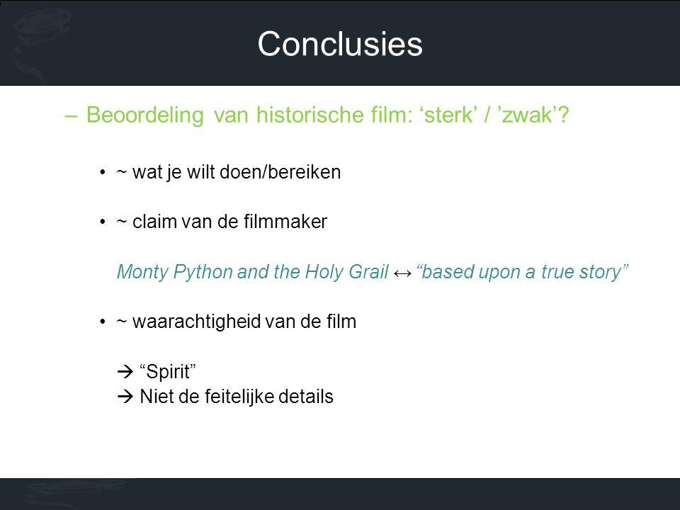 """–Beoordeling van historische film: 'sterk' / 'zwak'? •~ wat je wilt doen/bereiken •~ claim van de filmmaker Monty Python and the Holy Grail ↔ """"based u"""