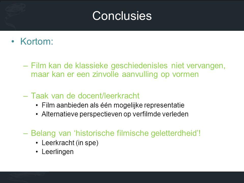 •Kortom: –Film kan de klassieke geschiedenisles niet vervangen, maar kan er een zinvolle aanvulling op vormen –Taak van de docent/leerkracht •Film aan