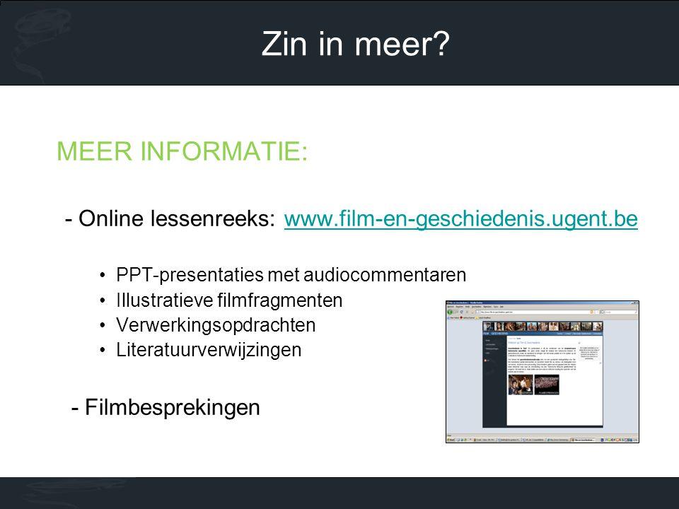 MEER INFORMATIE: - Online lessenreeks: www.film-en-geschiedenis.ugent.bewww.film-en-geschiedenis.ugent.be •PPT-presentaties met audiocommentaren •Illu