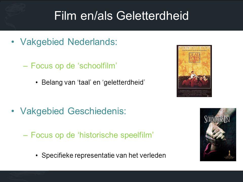 •Vakgebied Nederlands: –Focus op de 'schoolfilm' •Belang van 'taal' en 'geletterdheid' •Vakgebied Geschiedenis: –Focus op de 'historische speelfilm' •Specifieke representatie van het verleden Film en/als Geletterdheid