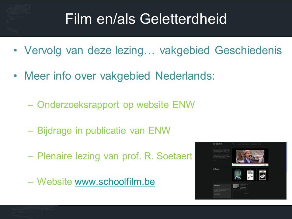 •Vervolg van deze lezing… vakgebied Geschiedenis •Meer info over vakgebied Nederlands: –Onderzoeksrapport op website ENW –Bijdrage in publicatie van E