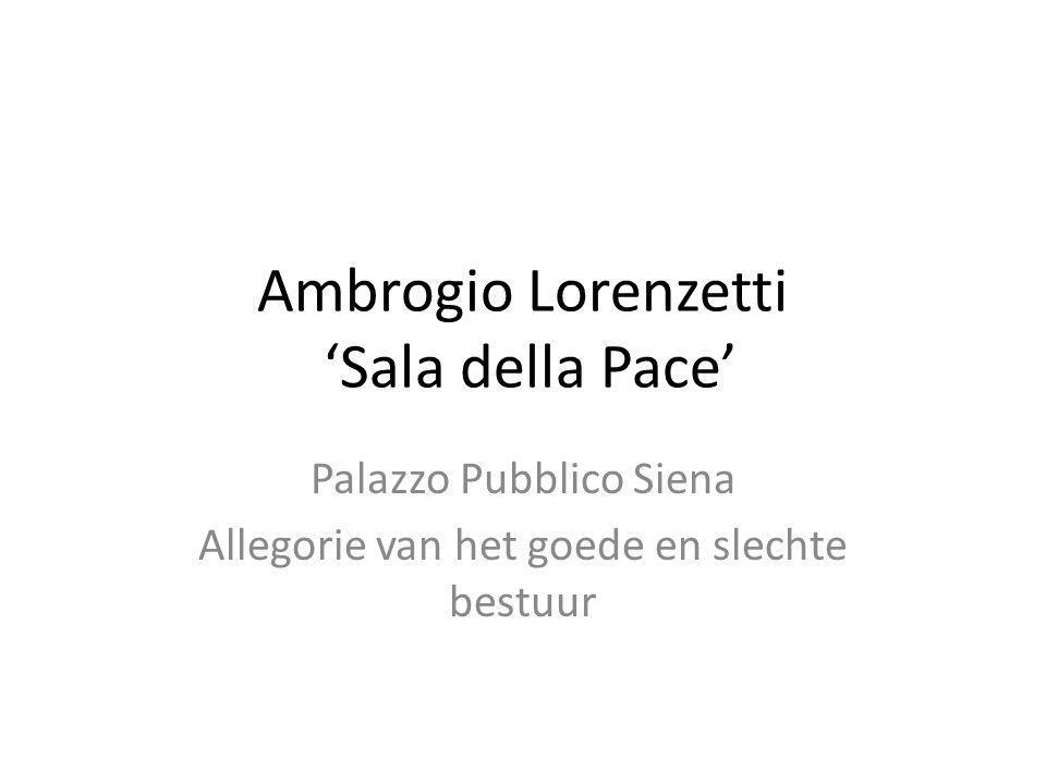 Ambrogio Lorenzetti 'Sala della Pace' Palazzo Pubblico Siena Allegorie van het goede en slechte bestuur