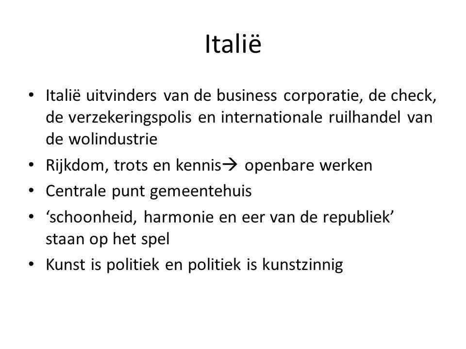 Italië • Italië uitvinders van de business corporatie, de check, de verzekeringspolis en internationale ruilhandel van de wolindustrie • Rijkdom, trot