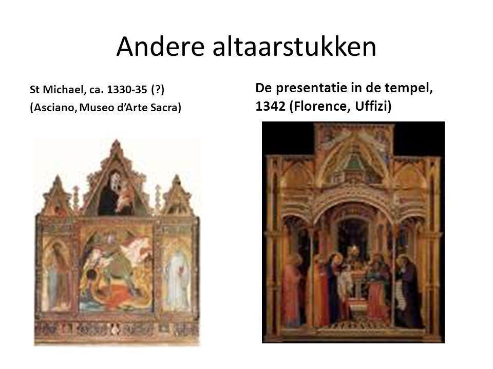 Andere altaarstukken St Michael, ca. 1330-35 (?) (Asciano, Museo d'Arte Sacra) De presentatie in de tempel, 1342 (Florence, Uffizi)