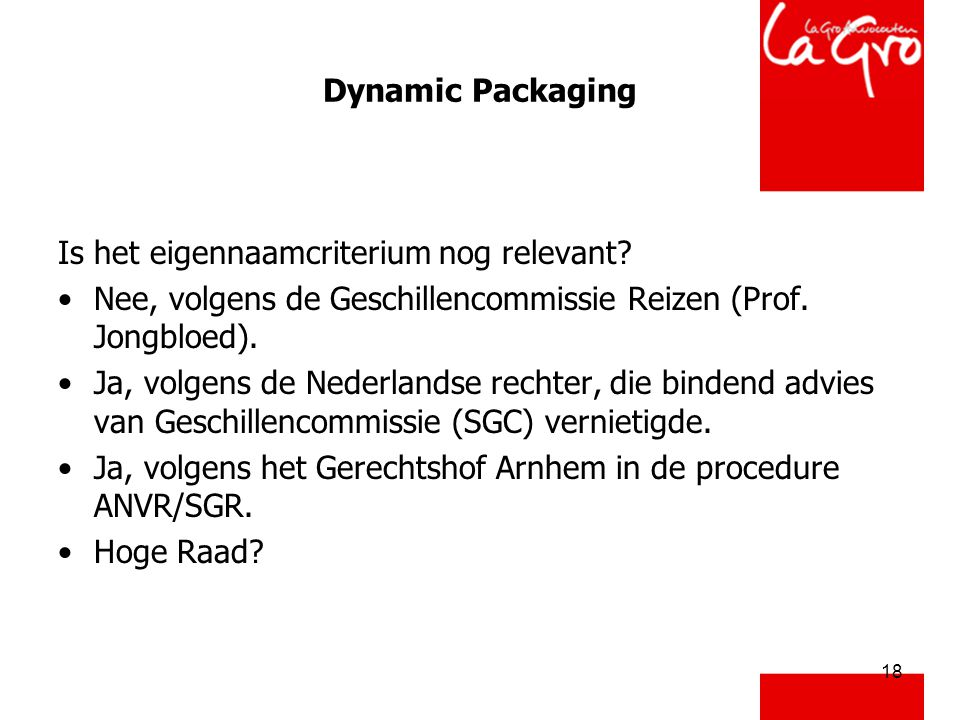 18 Dynamic Packaging Is het eigennaamcriterium nog relevant.