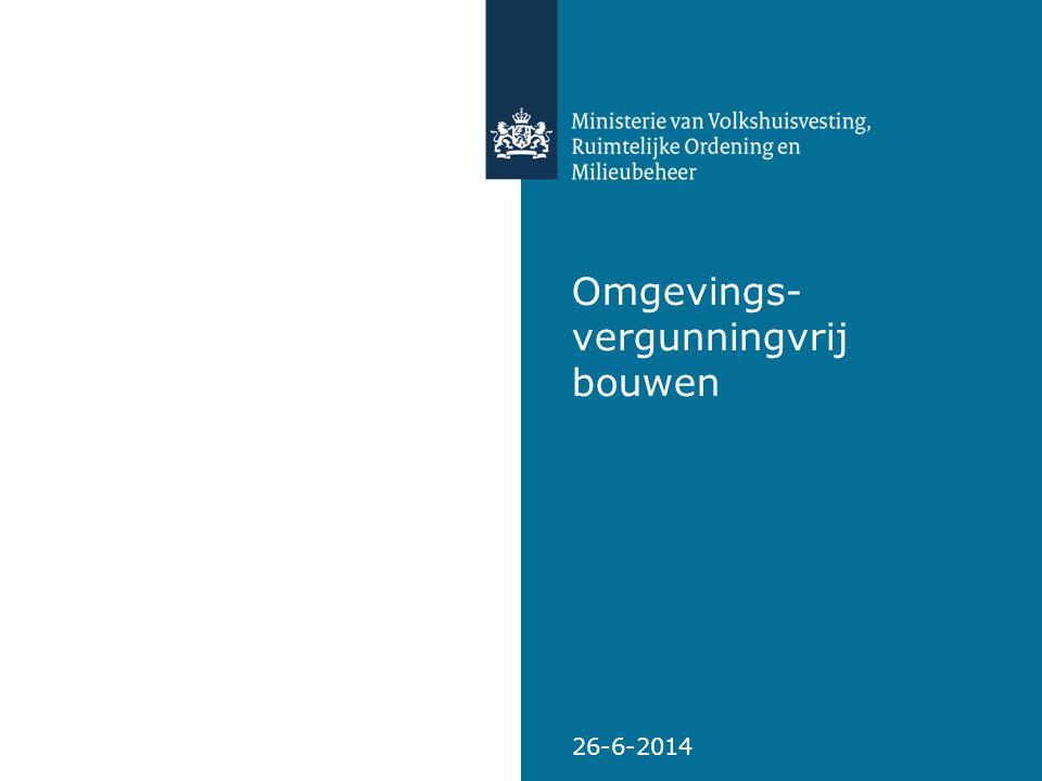 Omgevings- vergunningvrij bouwen 26-6-2014