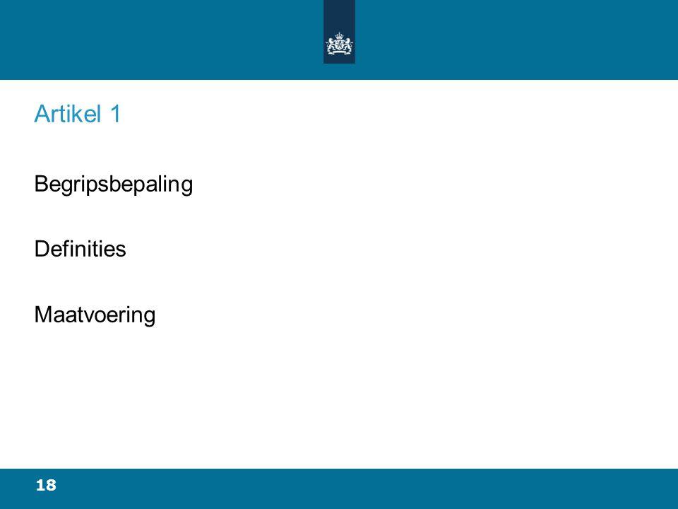 18 Artikel 1 Begripsbepaling Definities Maatvoering