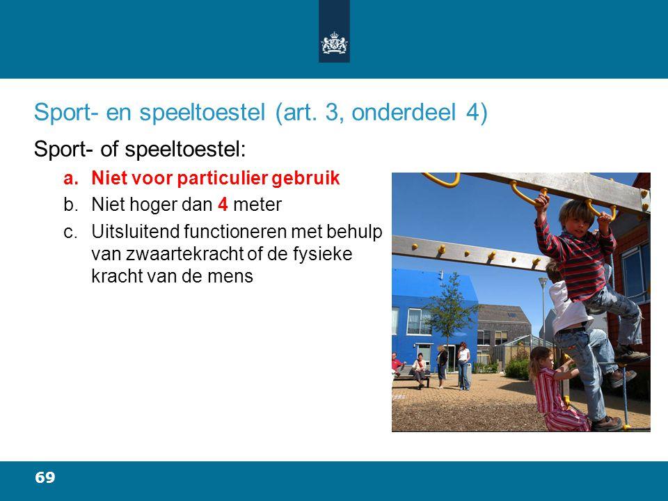 69 Sport- en speeltoestel (art.