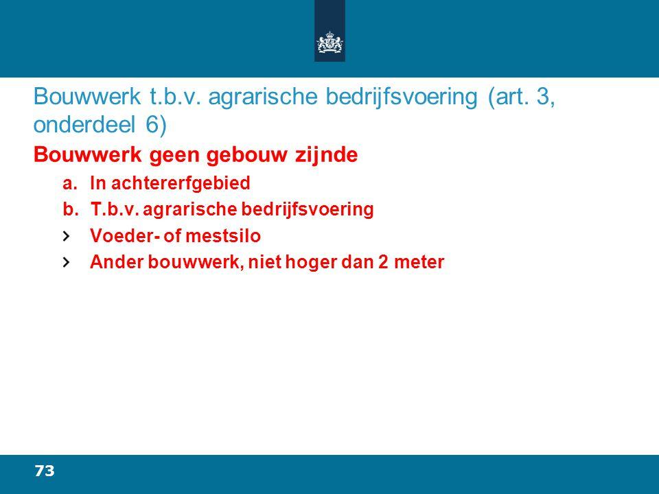 73 Bouwwerk t.b.v.agrarische bedrijfsvoering (art.