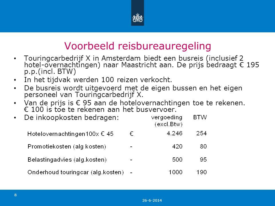 26-6-2014 19 Reis(onderdelen) buiten de EU De reisbureauregeling is niet van toepassing op het deel van de ontvangen vergoeding dat ziet op een ingekochte dienst die buiten de EU plaatsvindt.