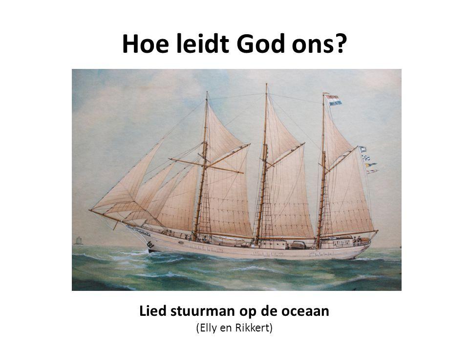 Hoe leidt God ons? Lied stuurman op de oceaan (Elly en Rikkert)