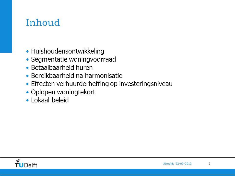 2 Utrecht/ 23-09-2013 Inhoud •Huishoudensontwikkeling •Segmentatie woningvoorraad •Betaalbaarheid huren •Bereikbaarheid na harmonisatie •Effecten verh