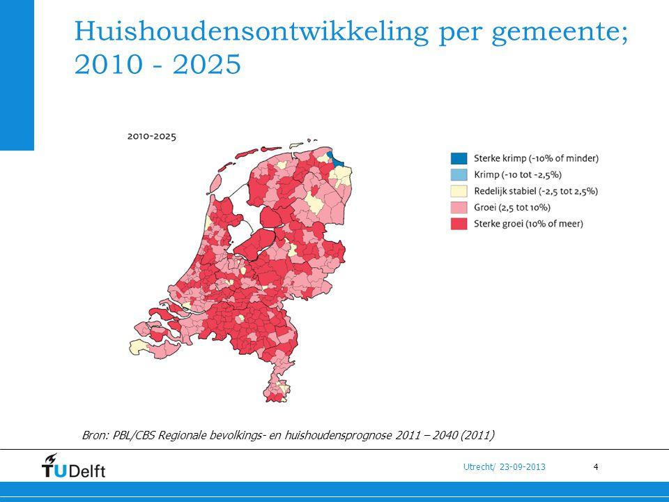 4 Utrecht/ 23-09-2013 Huishoudensontwikkeling per gemeente; 2010 - 2025 Bron: PBL/CBS Regionale bevolkings- en huishoudensprognose 2011 – 2040 (2011)