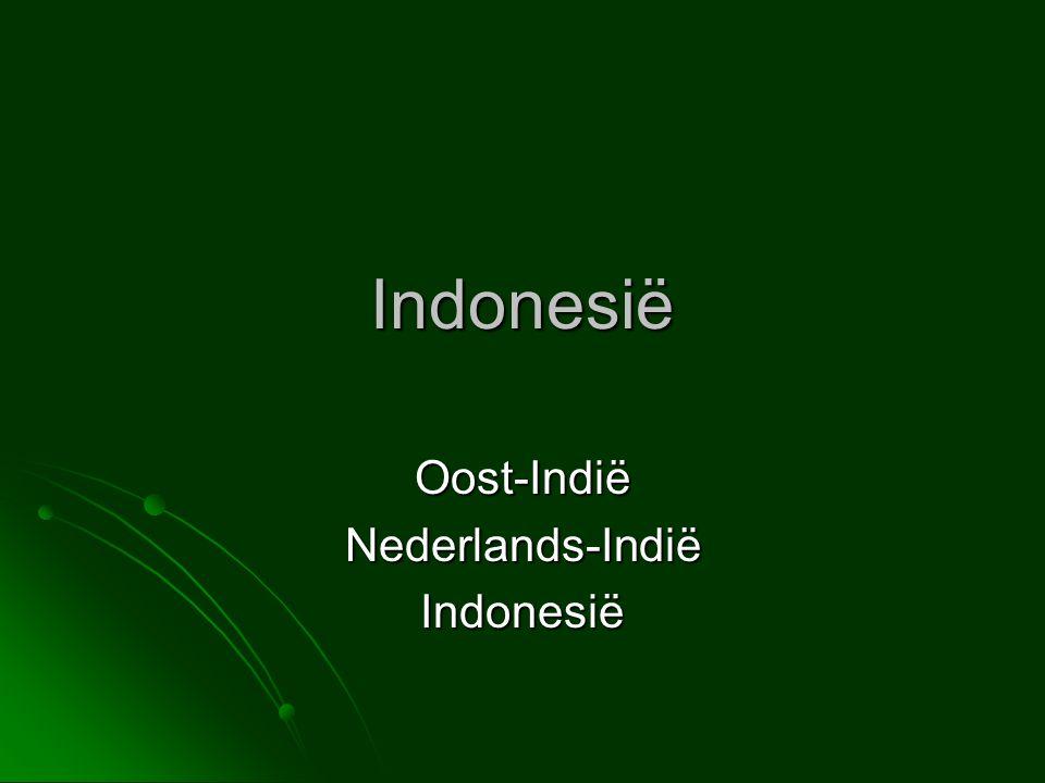 Indonesië  13.000 eilanden en vijftig keer zo groot als Nederland  Vele volkeren en talen  Rijk aan voedingsstoffen, grondstoffen en mineralen Rijst, maïs, suiker, hout, rubber, tabak, koffie, thee, aardolie en tin