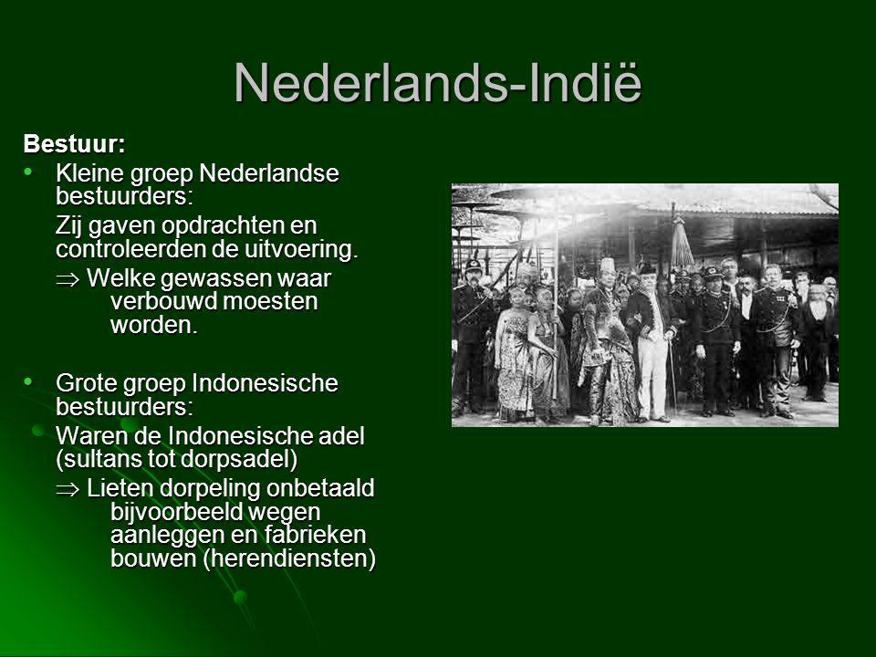 Nederlands-Indië Bestuur: • Kleine groep Nederlandse bestuurders: Zij gaven opdrachten en controleerden de uitvoering.  Welke gewassen waar verbouwd