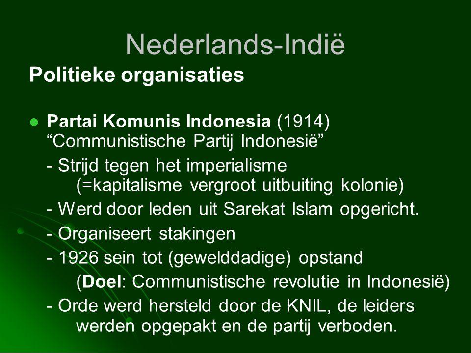 "Nederlands-Indië Politieke organisaties   Partai Komunis Indonesia (1914) ""Communistische Partij Indonesië"" - Strijd tegen het imperialisme (=kapita"