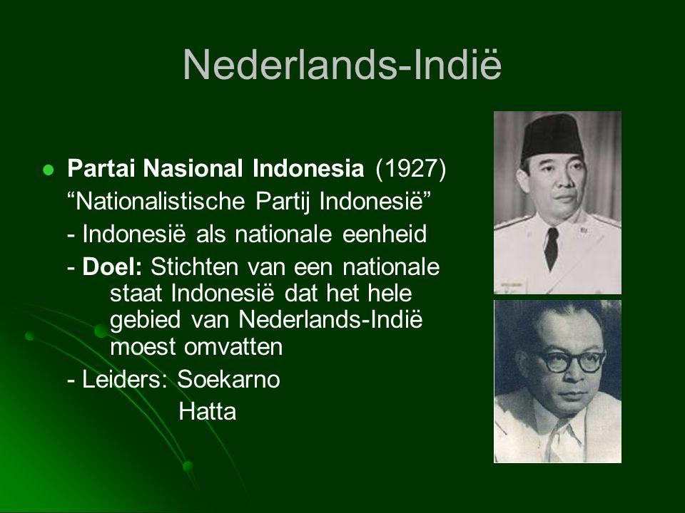 """Nederlands-Indië   Partai Nasional Indonesia (1927) """"Nationalistische Partij Indonesië"""" - Indonesië als nationale eenheid - Doel: Stichten van een n"""