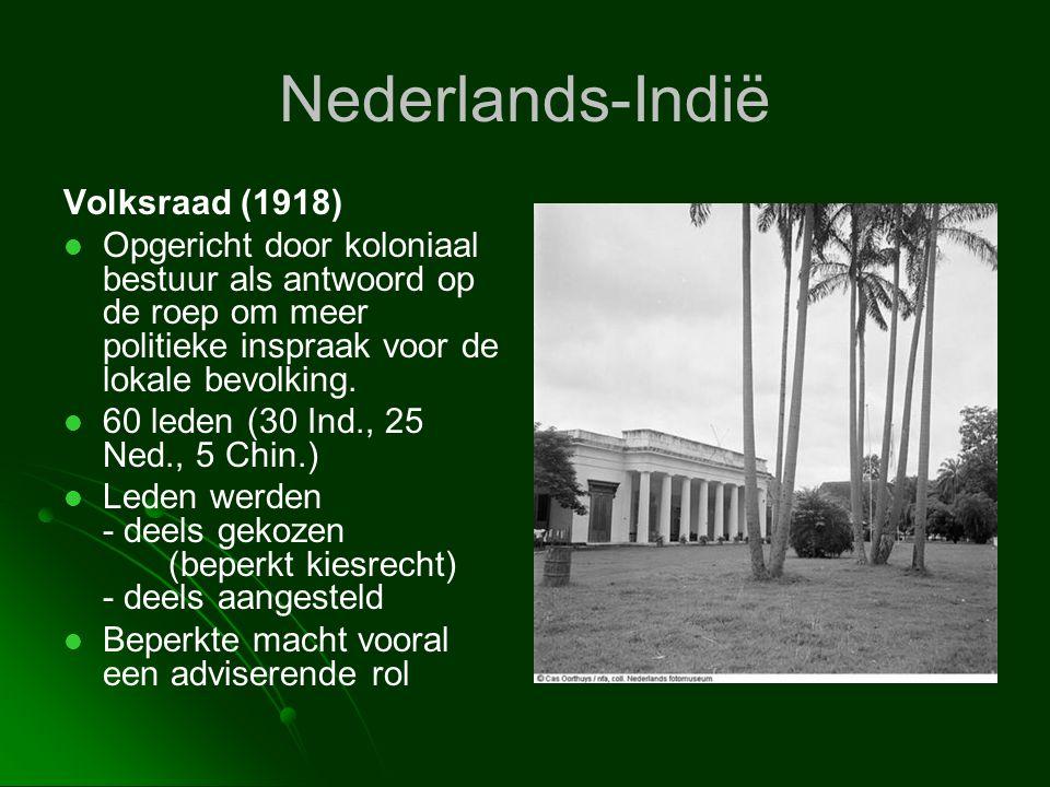Nederlands-Indië Volksraad (1918)   Opgericht door koloniaal bestuur als antwoord op de roep om meer politieke inspraak voor de lokale bevolking. 