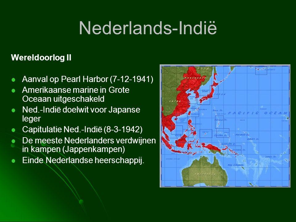 Nederlands-Indië Wereldoorlog II   Aanval op Pearl Harbor (7-12-1941)   Amerikaanse marine in Grote Oceaan uitgeschakeld   Ned.-Indië doelwit vo