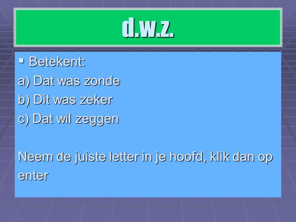 nl.  Betekent:  Namelijk Er is maar één oplossing nl. stoppen. klik op enter