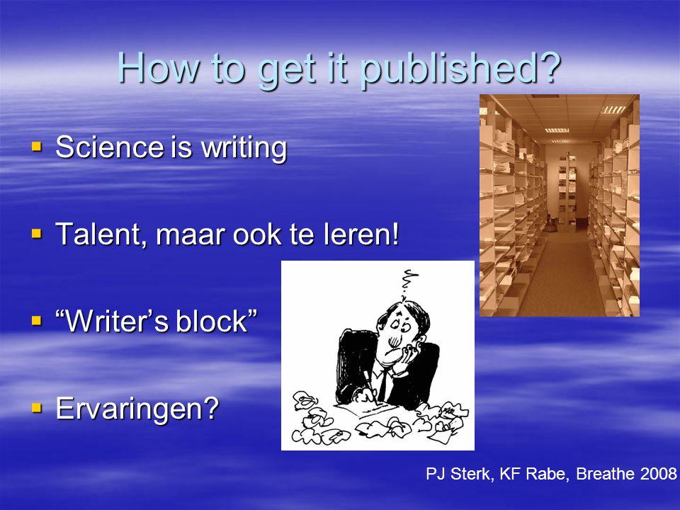 How to get it published. Science is writing  Talent, maar ook te leren.