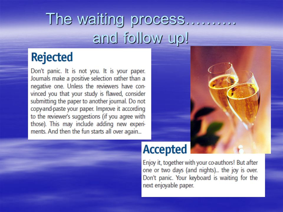 The waiting process………. and follow up!