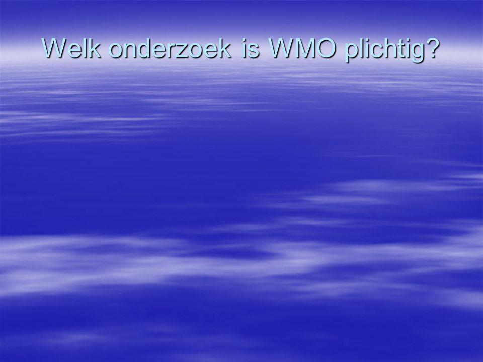 Welk onderzoek is WMO plichtig?