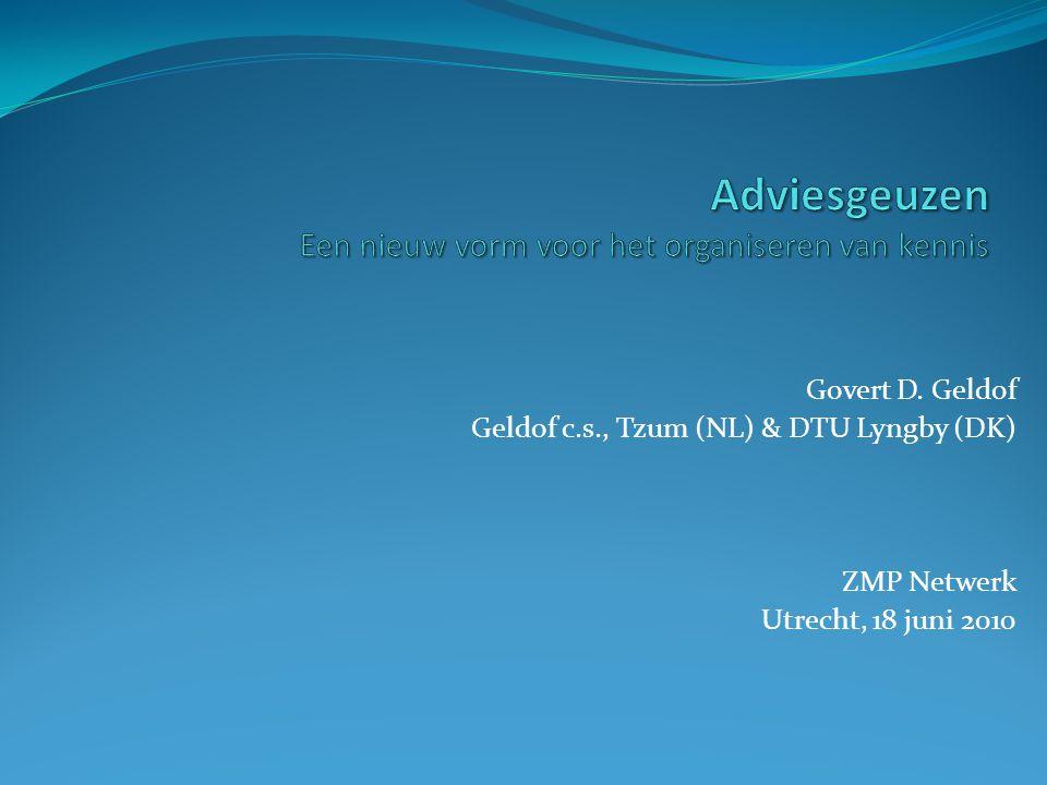Govert D. Geldof Geldof c.s., Tzum (NL) & DTU Lyngby (DK) ZMP Netwerk Utrecht, 18 juni 2010
