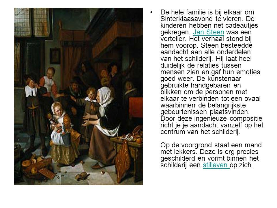 •De hele familie is bij elkaar om Sinterklaasavond te vieren. De kinderen hebben net cadeautjes gekregen. Jan Steen was een verteller. Het verhaal sto