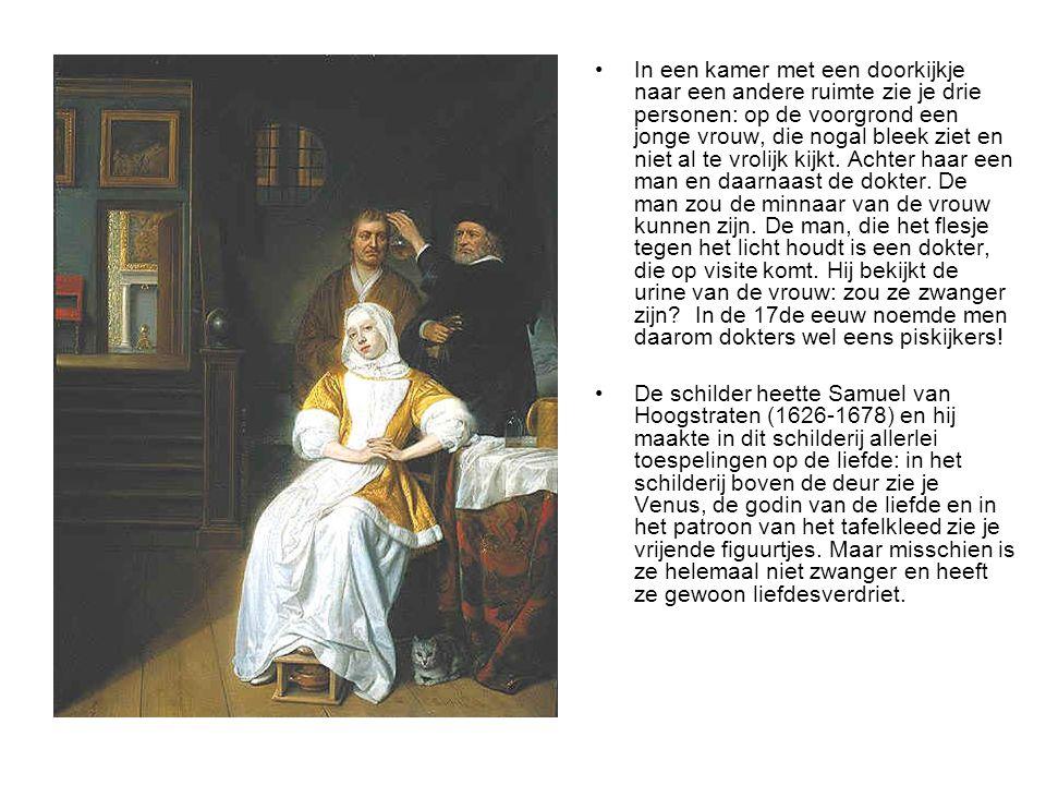 Een huishouden van Jan Steen •De uitdrukking een huishouden van Jan Steen hebben we te danken aan de 17e eeuwse schilder met die naam.
