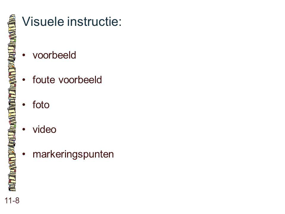 Visuele instructie: 11-8 •voorbeeld •foute voorbeeld •foto •video •markeringspunten