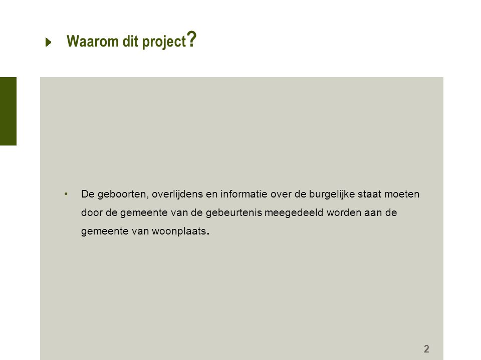 Waarom dit project .