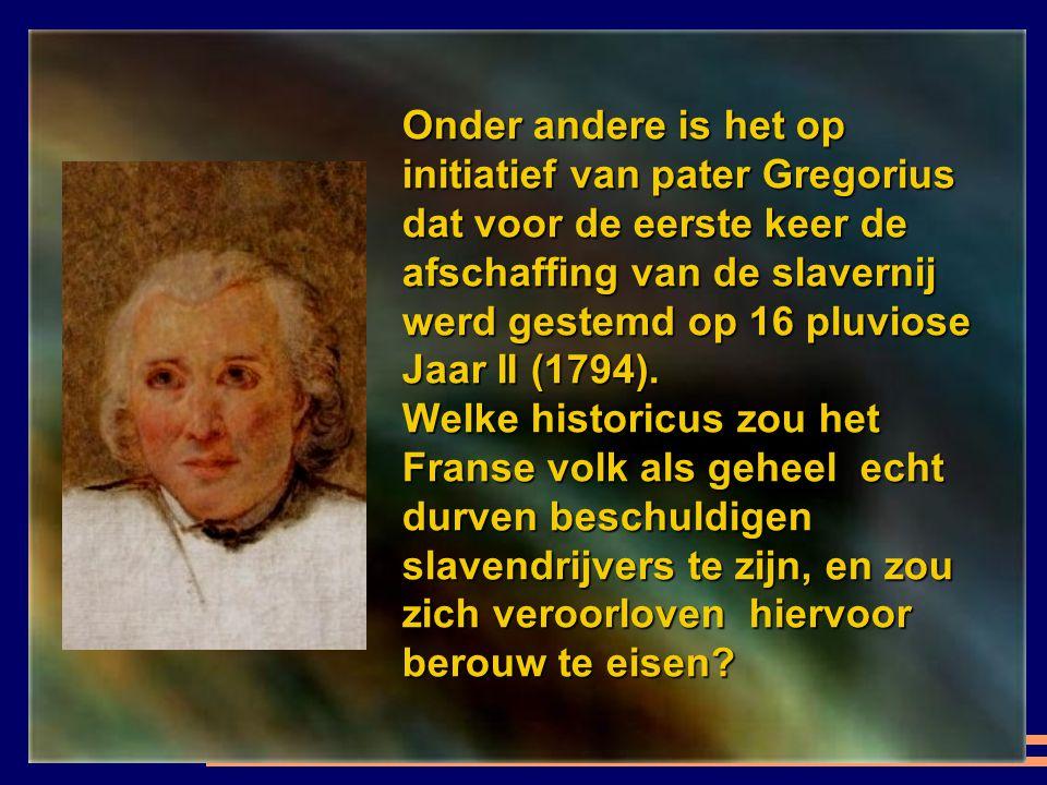 Condorcet, Montesquieu, Thomas Reynal, Viefville van Essarts en vele andere intellectuelen van de achttiende eeuw zijn nooit opgehouden om alle vormen