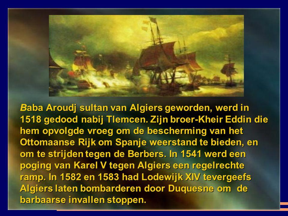 Europa heeft lang getracht expedities te organiseren om de invallen van piraten te stoppen. Vanaf 1505 bezet Diego Fernandez de Cordoba Mers-el-Kebir