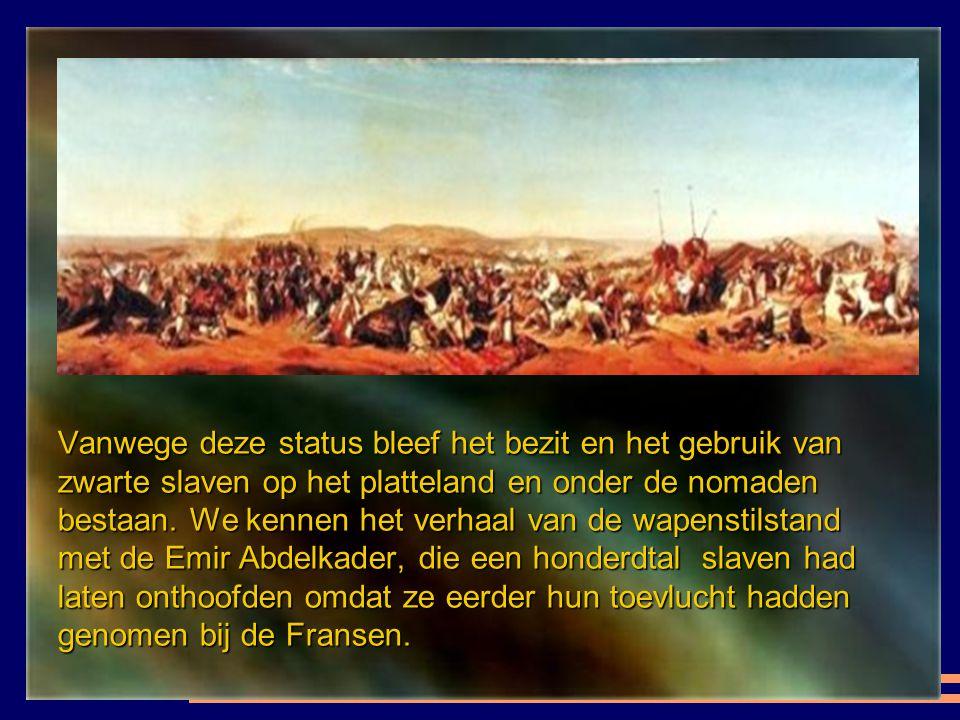Tijdens de verovering van Algiers restten er nog 130 Europese slaven gehouden door de Dey. Ze werden onmiddellijk vrij gelaten. Zelfs als slavernij va