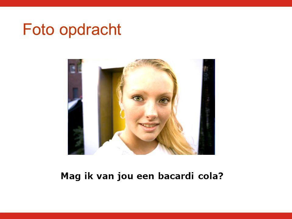 Foto opdracht Mag ik van jou een bacardi cola
