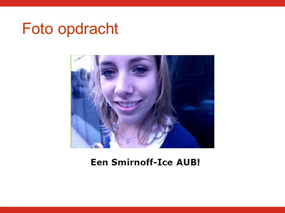 Foto opdracht Een Smirnoff-Ice AUB!