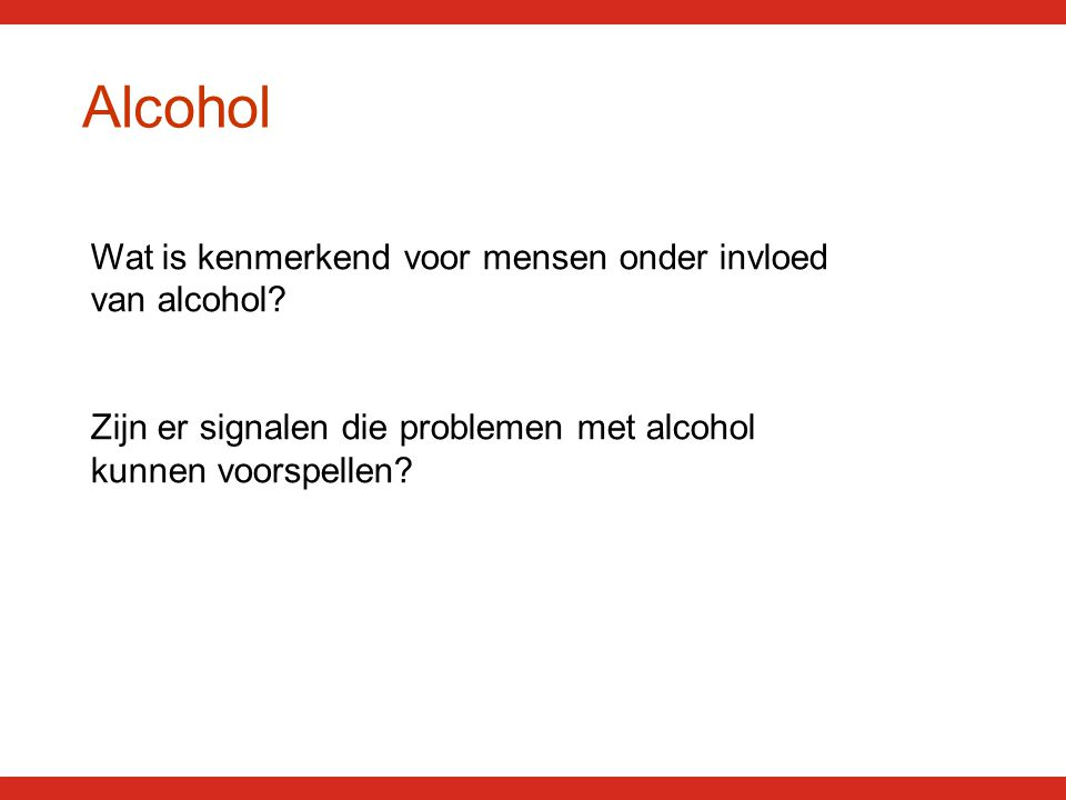 Alcohol – Werking en Effect Ethanol – vergisting (15 vol.