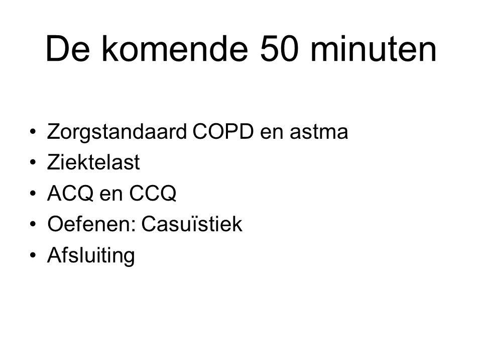 De komende 50 minuten •Zorgstandaard COPD en astma •Ziektelast •ACQ en CCQ •Oefenen: Casuïstiek •Afsluiting