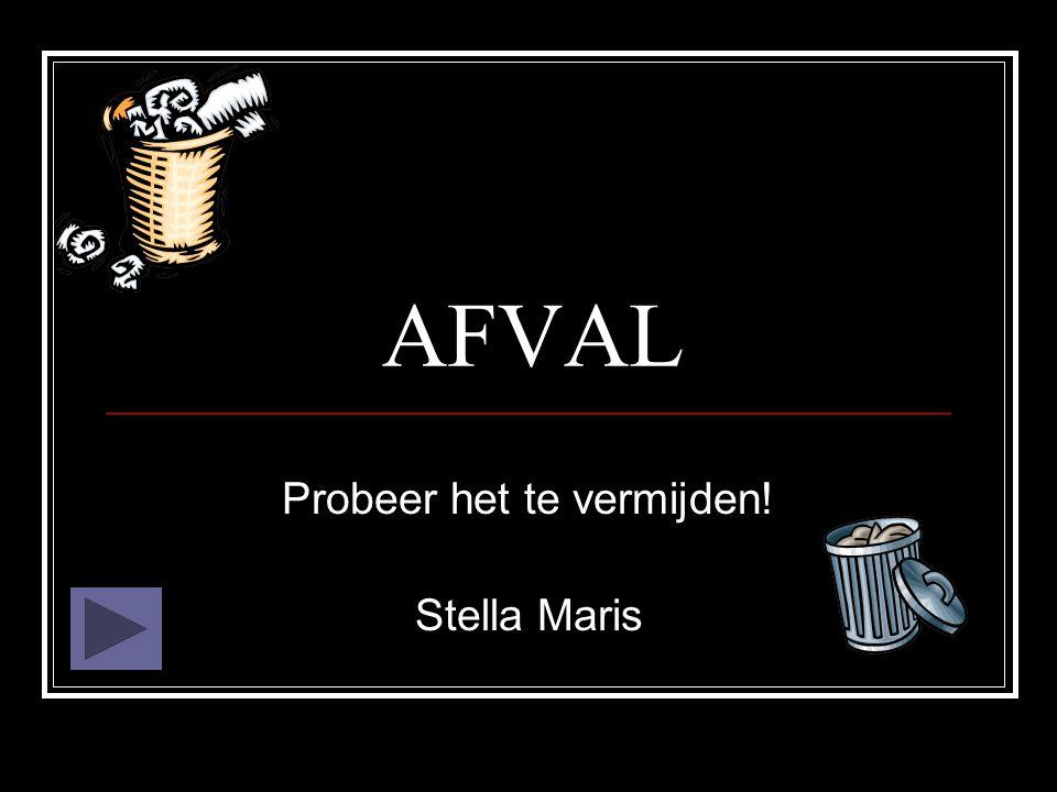 AFVAL Probeer het te vermijden! Stella Maris