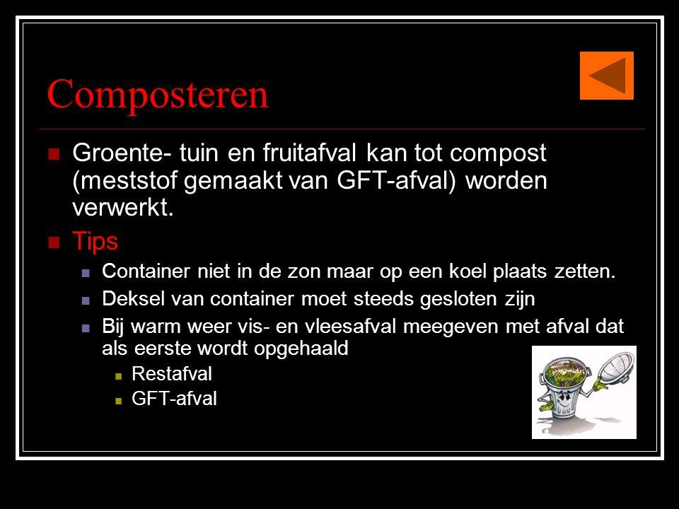 Composteren  Groente- tuin en fruitafval kan tot compost (meststof gemaakt van GFT-afval) worden verwerkt.