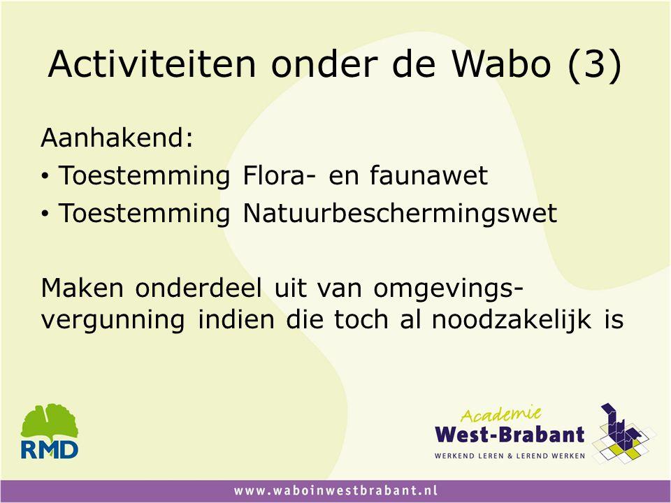 Activiteiten onder de Wabo (3) Aanhakend: • Toestemming Flora- en faunawet • Toestemming Natuurbeschermingswet Maken onderdeel uit van omgevings- verg