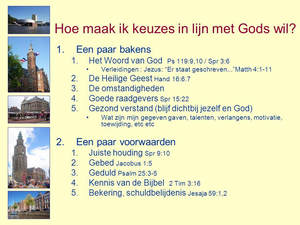 """Hoe maak ik keuzes in lijn met Gods wil? 1.Een paar bakens 1.Het Woord van God Ps 119:9,10 / Spr 3:6 •Verleidingen : Jezus: """"Er staat geschreven...""""Ma"""