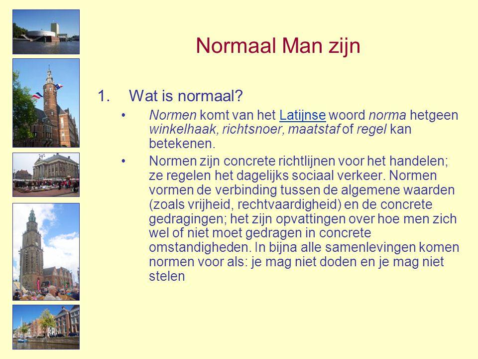 Normaal Man zijn 1.Wat is normaal? •Normen komt van het Latijnse woord norma hetgeen winkelhaak, richtsnoer, maatstaf of regel kan betekenen.Latijnse